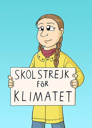 """En illustration av den unga Greta i seriefigurs-aktiga runda drag. Greta har sina karaktäristiska två långa bruna flätor, iklädd i gul regnrock. Hon håller en skylt framför sig där det står """"Skolstrejk för klimatet"""". Bakgrunden är turkost blå."""